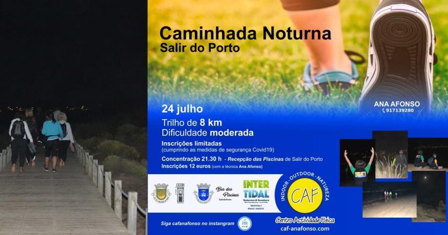 24 Julho - 21h30 | CAMINHADA NOTURNA | Salir do Porto
